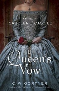 <i>The Queen's Vow: A Novel of Isabella of Castile</i> by C.W. Gortner