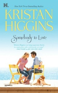 <i>Somebody to Love</i> by Kristan Higgins