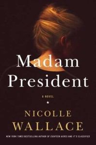 <i>Madam President</i> by Nicolle Wallace