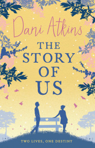 <i>The Story of Us</i> by Dani Atkins