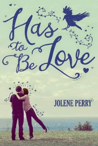 <i>Has to Be Love</i> by Jolene Perry