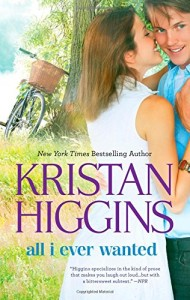 <i>All I Ever Wanted</i> by Kristan Higgins