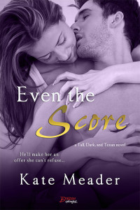 <i>Even the Score</i> by Kate Meader
