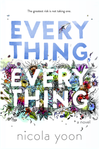 <i>Everything, Everything</i> by Nicola Yoon
