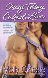 <i>Crazy Thing Called Love</i> by Molly O'Keefe