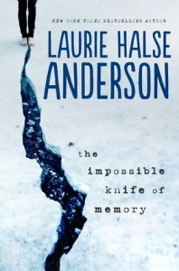 <i>The Impossible Knife of Memory</i> by Laurie Halse Anderson