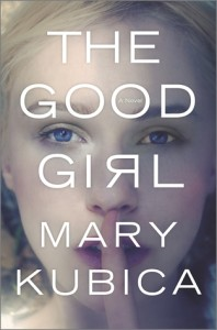 <i>The Good Girl</i> by Mary Kubica