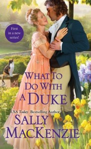 <i>What to Do with a Duke</i> by Sally MacKenzie