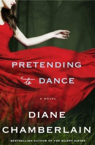 <i>Pretending to Dance</i> by Diane Chamberlain