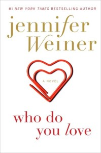 <i>Who Do You Love </i> by Jennifer Weiner