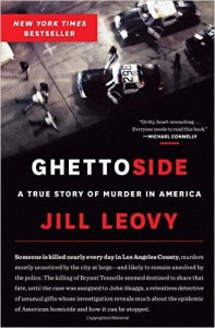 <i>Ghettoside: A True Story of Murder in America</i> by Jill Leovy