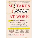 <i>Mistakes I Made at Work</i> by Jessica Bacal