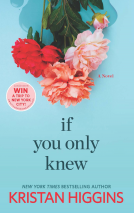 <i>If You Only Knew</i> by Kristan Higgins