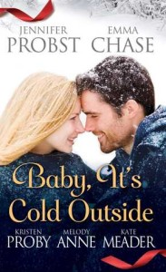 <i>Baby, It's Cold Outside</i> by Probst, Chase, Proby, Anne, and Meader