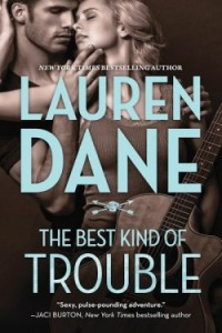 <i>The Best Kind of Trouble</i> by Lauren Dane
