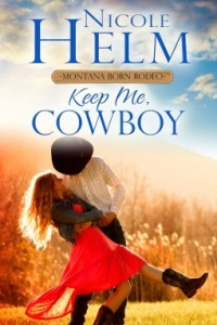 <i>Keep Me, Cowboy</i> by Nicole Helm