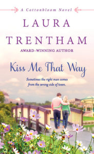 <i>Kiss Me That Way</i> by Laura Trentham