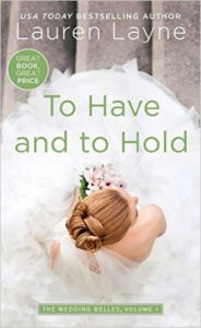<i>To Have and To Hold</i> by Lauren Layne